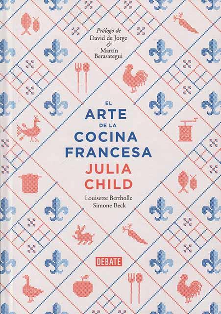 Julia Child El Arte de la Cocina Francesa